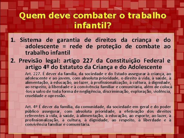 Quem deve combater o trabalho infantil? 1. Sistema de garantia de direitos da criança