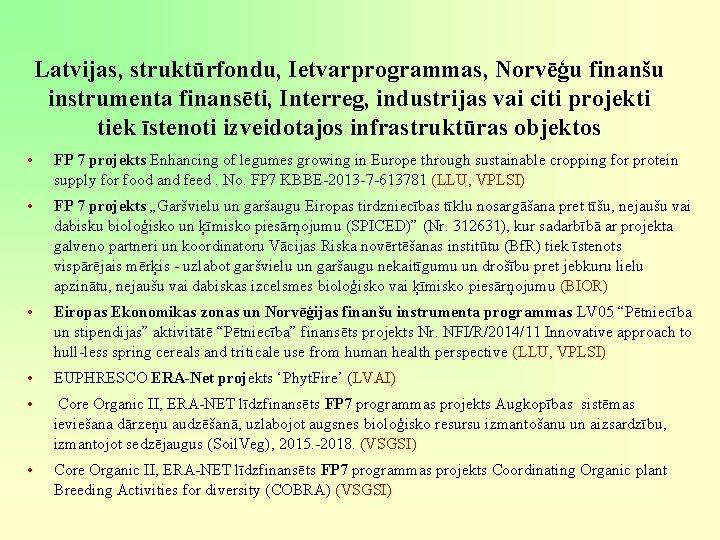 Latvijas, struktūrfondu, Ietvarprogrammas, Norvēģu finanšu instrumenta finansēti, Interreg, industrijas vai citi projekti tiek īstenoti
