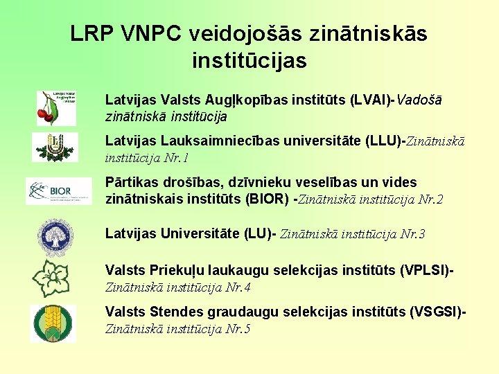 LRP VNPC veidojošās zinātniskās institūcijas Latvijas Valsts Augļkopības institūts (LVAI)-Vadošā zinātniskā institūcija Latvijas Lauksaimniecības