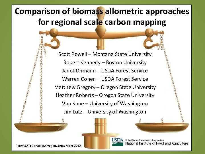Comparison of biomass allometric approaches for regional scale carbon mapping Scott Powell – Montana