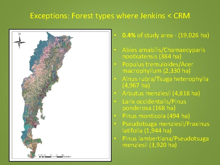 Exceptions: Forest types where Jenkins < CRM • 0. 4% of study area -