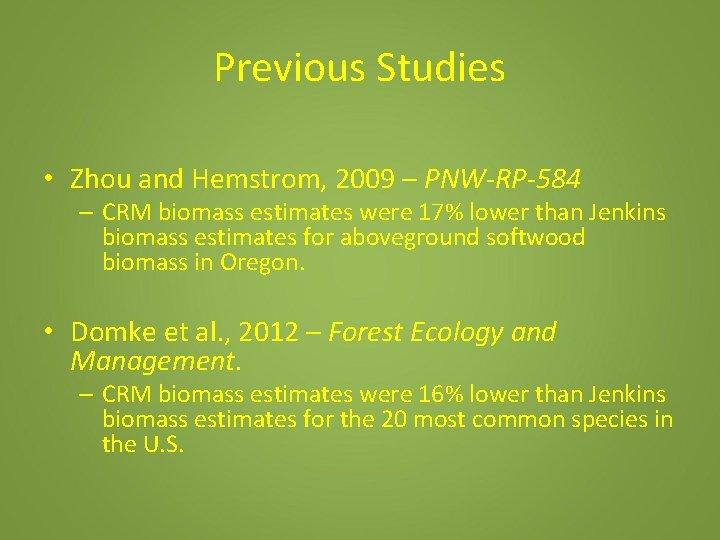 Previous Studies • Zhou and Hemstrom, 2009 – PNW-RP-584 – CRM biomass estimates were