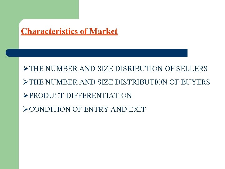 Characteristics of Market ØTHE NUMBER AND SIZE DISRIBUTION OF SELLERS ØTHE NUMBER AND SIZE