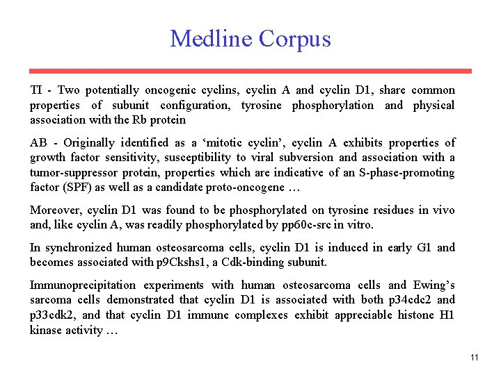 Medline Corpus TI - Two potentially oncogenic cyclins, cyclin A and cyclin D 1,