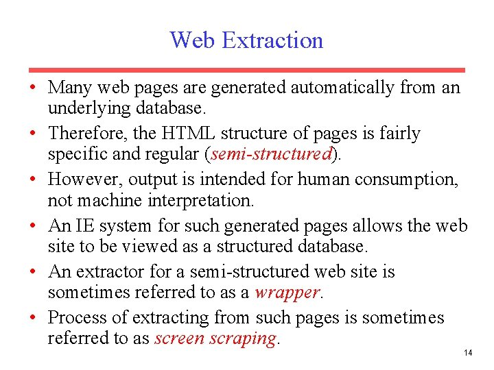 Web Extraction • Many web pages are generated automatically from an underlying database. •