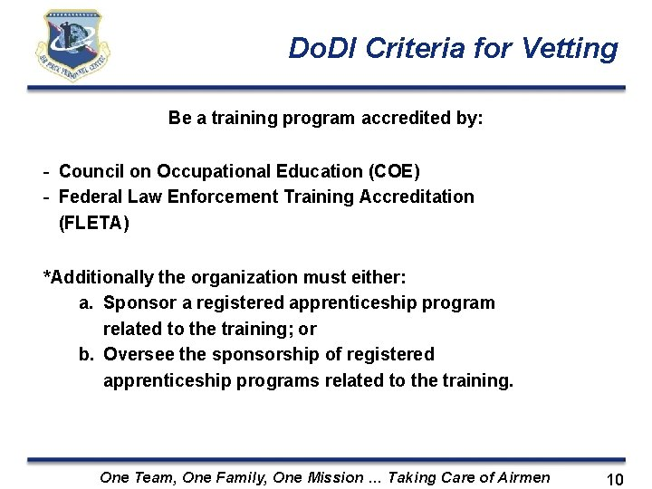 Do. DI Criteria for Vetting Be a training program accredited by: - Council on