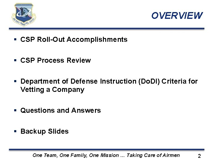 OVERVIEW CSP Roll-Out Accomplishments CSP Process Review Department of Defense Instruction (Do. DI) Criteria