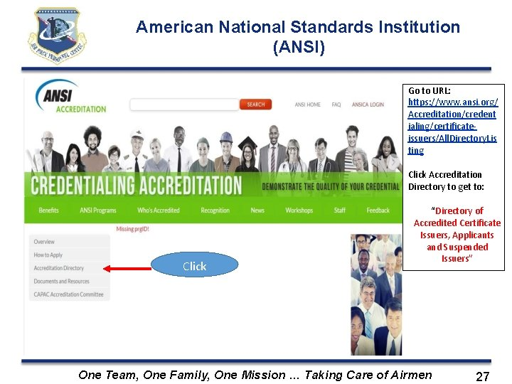 American National Standards Institution (ANSI) Go to URL: https: //www. ansi. org/ Accreditation/credent ialing/certificateissuers/All.