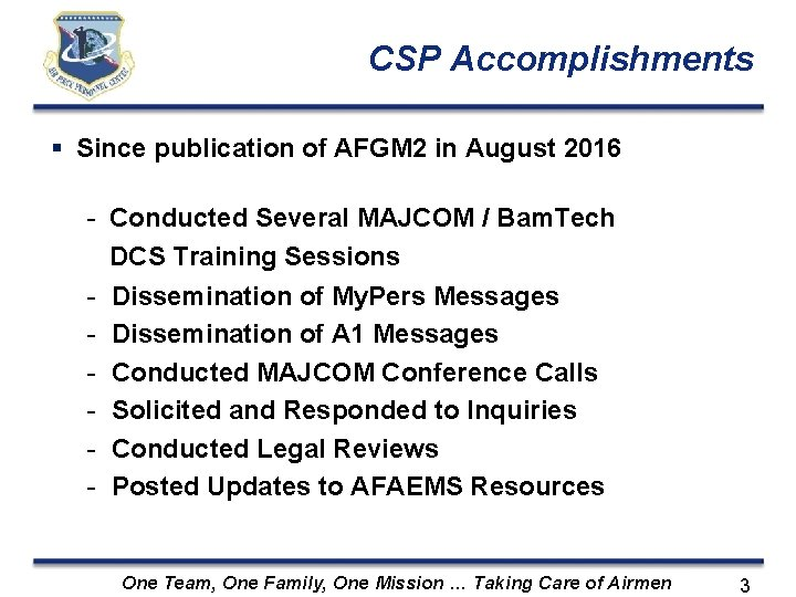 CSP Accomplishments Since publication of AFGM 2 in August 2016 - Conducted Several MAJCOM
