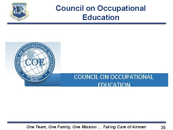 Council on Occupational Education COUNCIL ON OCCUPATIONAL EDUCATION One Team, One Family, One Mission