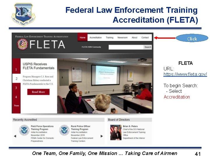 Federal Law Enforcement Training Accreditation (FLETA) Click FLETA URL: https: //www. fleta. gov/ To