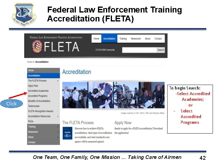 Federal Law Enforcement Training Accreditation (FLETA) To begin Search: -Select Accredited Academies; or -