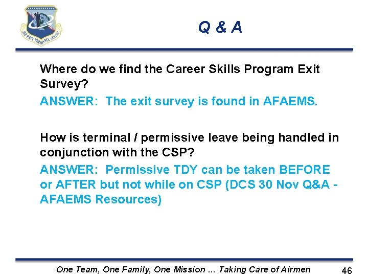 Q&A Where do we find the Career Skills Program Exit Survey? ANSWER: The exit