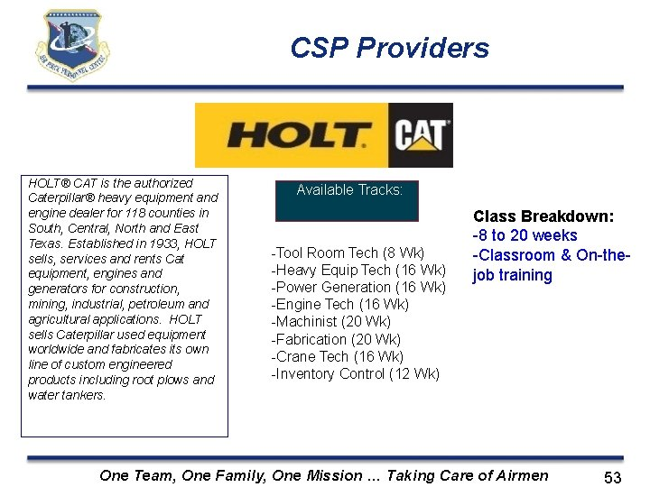 CSP Providers HOLT® CAT is the authorized Caterpillar® heavy equipment and engine dealer for