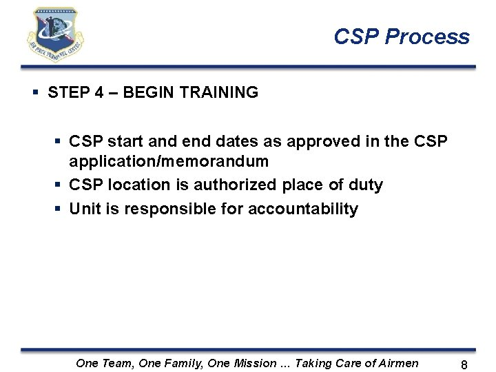 CSP Process STEP 4 – BEGIN TRAINING CSP start and end dates as approved