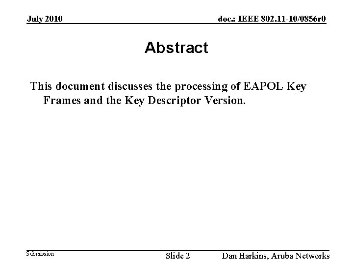 July 2010 doc. : IEEE 802. 11 -10/0856 r 0 Abstract This document discusses