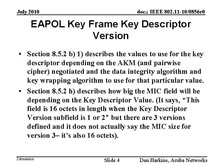 July 2010 doc. : IEEE 802. 11 -10/0856 r 0 EAPOL Key Frame Key