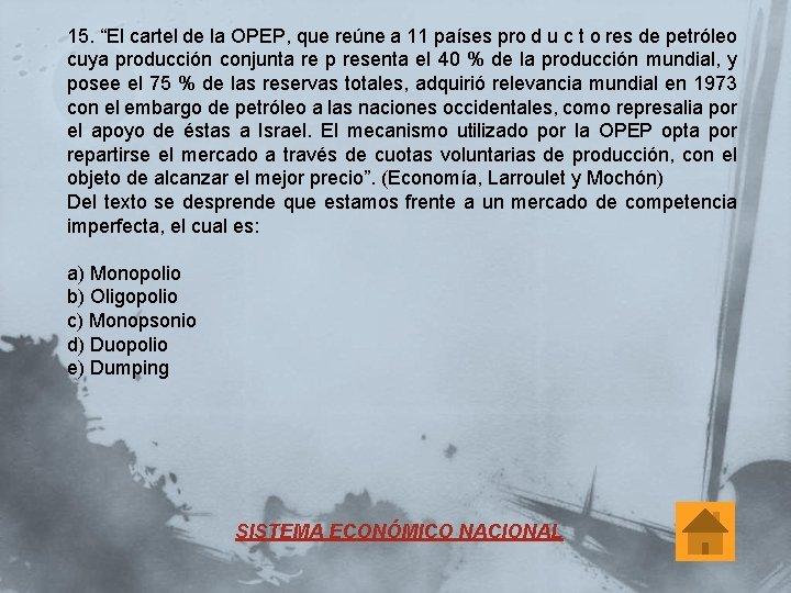 """15. """"El cartel de la OPEP, que reúne a 11 países pro d u"""