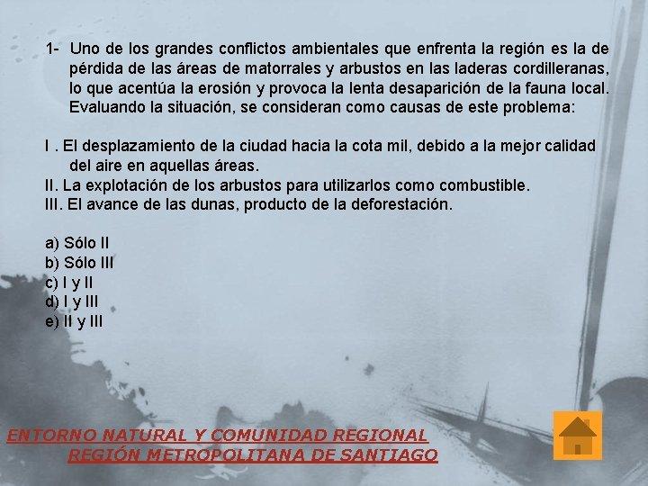1 - Uno de los grandes conflictos ambientales que enfrenta la región es la