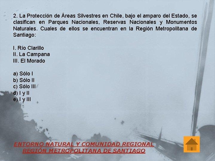 2. La Protección de Áreas Silvestres en Chile, bajo el amparo del Estado, se