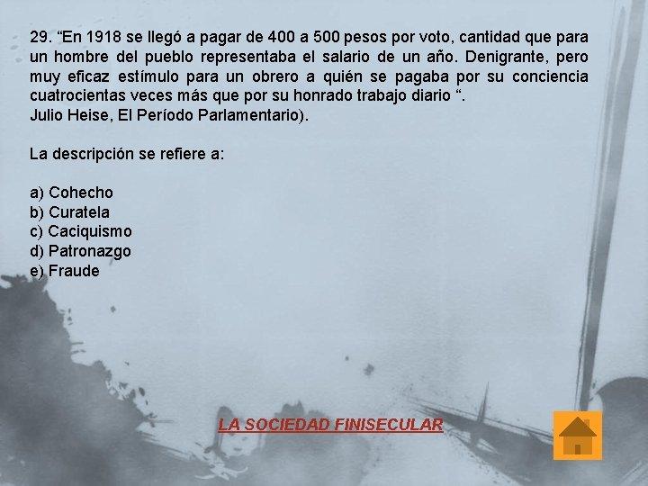 """29. """"En 1918 se llegó a pagar de 400 a 500 pesos por voto,"""