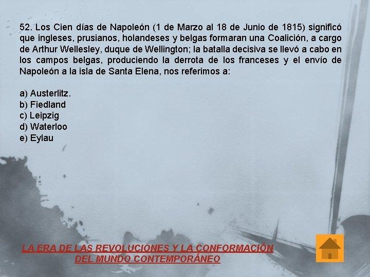 52. Los Cien días de Napoleón (1 de Marzo al 18 de Junio de