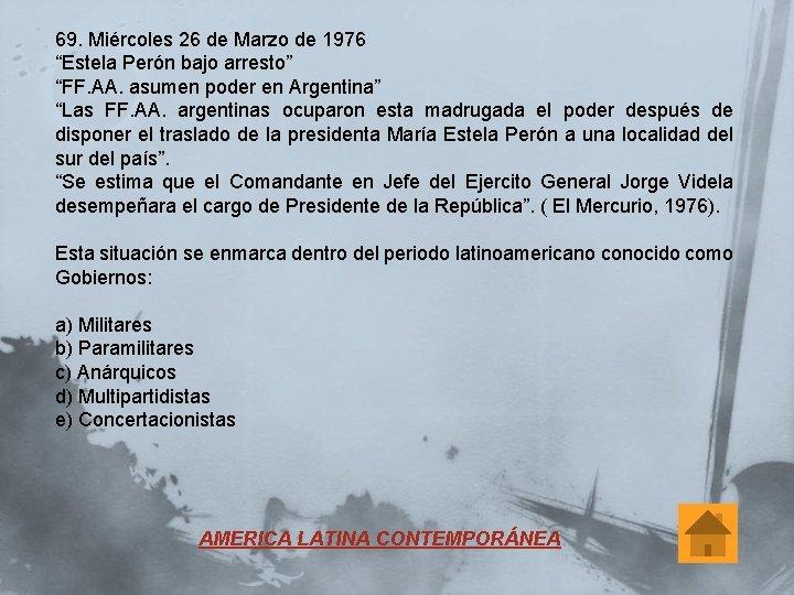 """69. Miércoles 26 de Marzo de 1976 """"Estela Perón bajo arresto"""" """"FF. AA. asumen"""