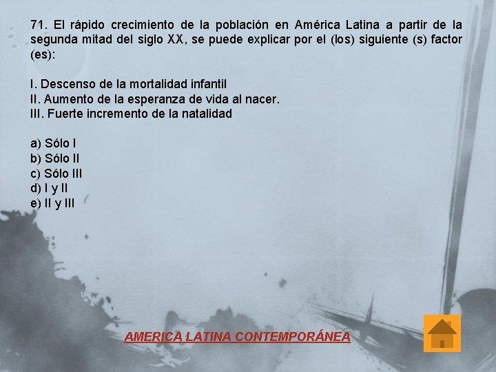 71. El rápido crecimiento de la población en América Latina a partir de la