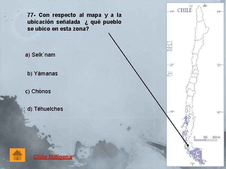 77 - Con respecto al mapa y a la ubicación señalada ¿ qué pueblo
