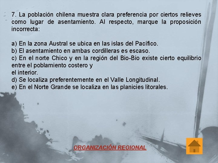 7. La población chilena muestra clara preferencia por ciertos relieves como lugar de asentamiento.