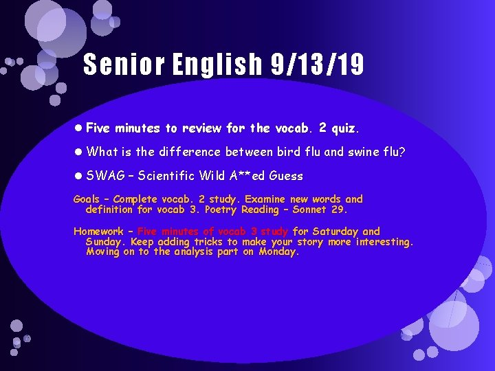 Senior English 9/13/19 Five minutes to review for the vocab. 2 quiz. What is