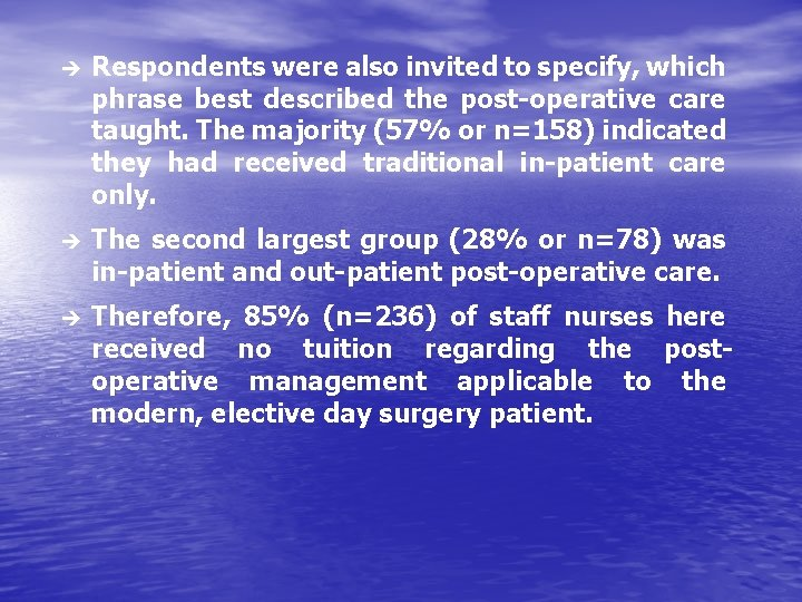 è Respondents were also invited to specify, which phrase best described the post-operative care