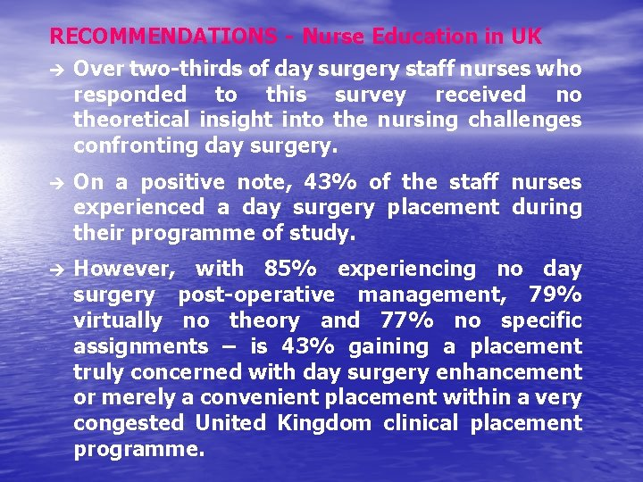 RECOMMENDATIONS - Nurse Education in UK è Over two-thirds of day surgery staff nurses