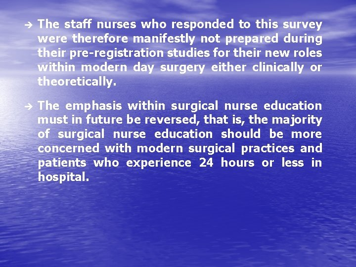 è The staff nurses who responded to this survey were therefore manifestly not prepared