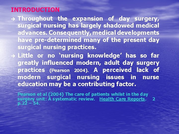INTRODUCTION è Throughout the expansion of day surgery, surgical nursing has largely shadowed medical