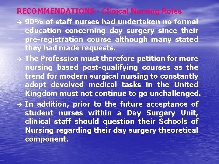 RECOMMENDATIONS - Clinical Nursing Roles è 90% of staff nurses had undertaken no formal