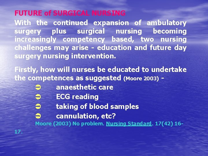 FUTURE of SURGICAL NURSING With the continued expansion of ambulatory surgery plus surgical nursing