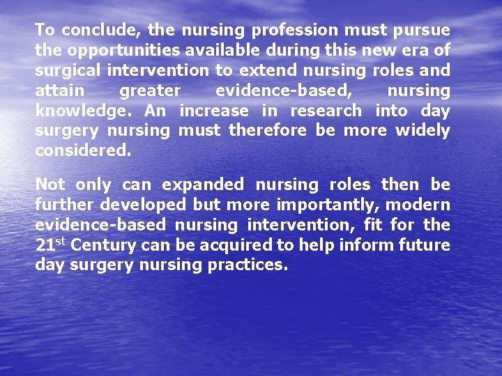 To conclude, the nursing profession must pursue the opportunities available during this new era