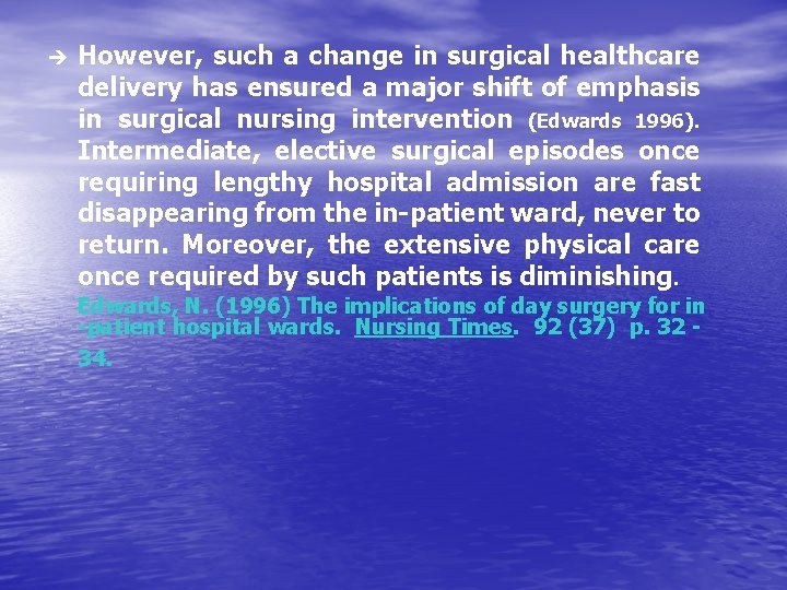 è However, such a change in surgical healthcare delivery has ensured a major shift