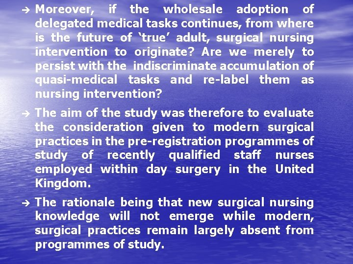 è Moreover, if the wholesale adoption of delegated medical tasks continues, from where is