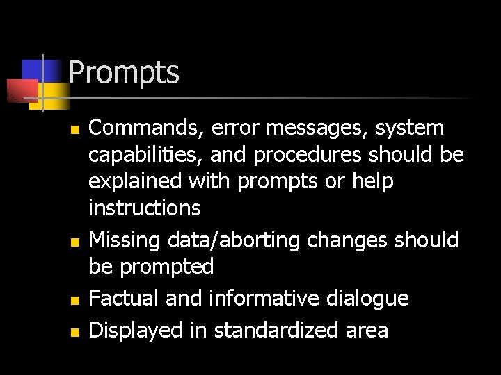 Prompts n n Commands, error messages, system capabilities, and procedures should be explained with