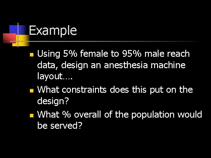 Example n n n Using 5% female to 95% male reach data, design an