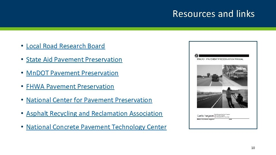 Resources and links • Local Road Research Board • State Aid Pavement Preservation •