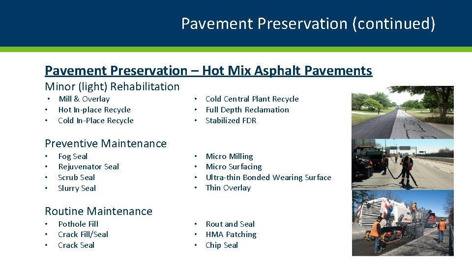 Pavement Preservation (continued) Pavement Preservation – Hot Mix Asphalt Pavements Minor (light) Rehabilitation •
