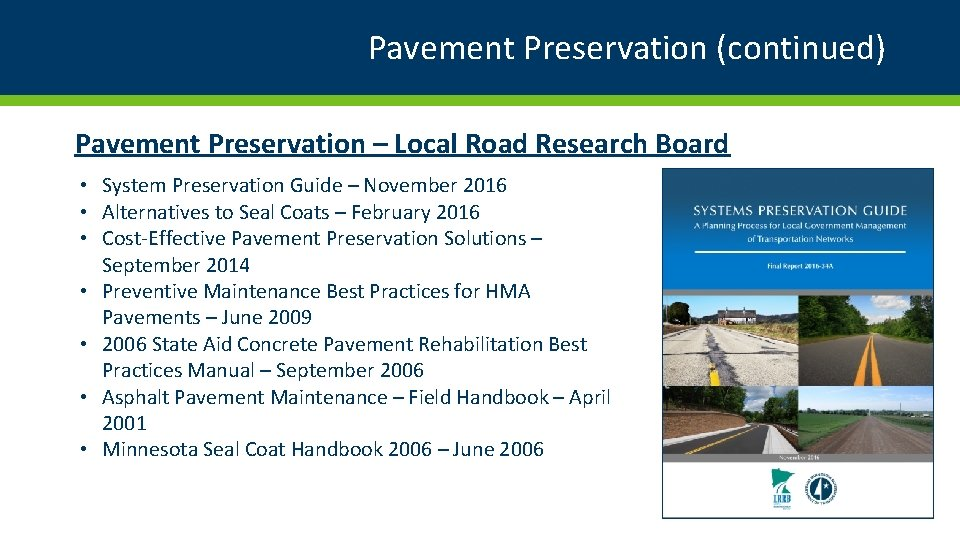 Pavement Preservation (continued) Pavement Preservation – Local Road Research Board • System Preservation Guide