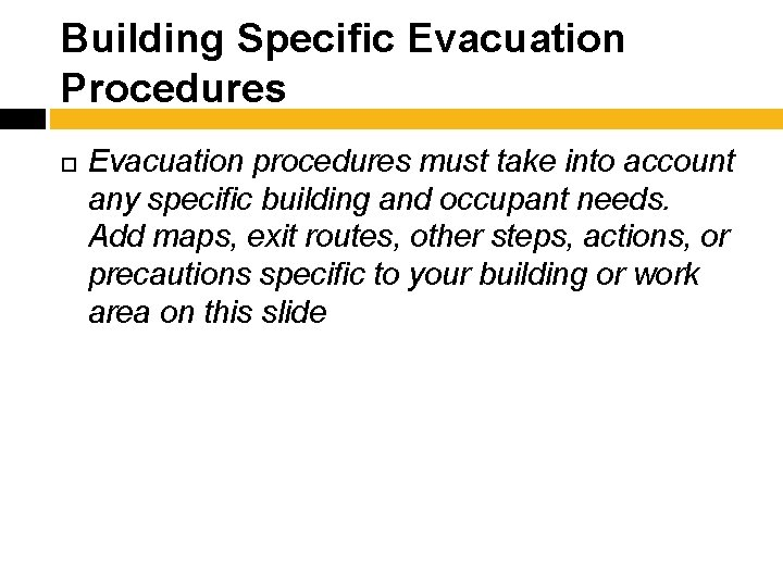 Building Specific Evacuation Procedures Evacuation procedures must take into account any specific building and