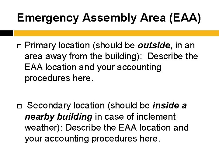 Emergency Assembly Area (EAA) Primary location (should be outside, in an area away from