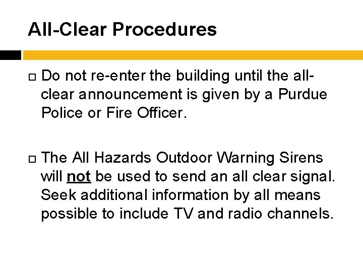 All-Clear Procedures Do not re-enter the building until the allclear announcement is given by