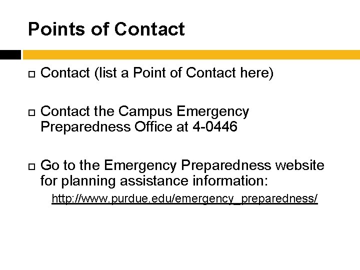 Points of Contact (list a Point of Contact here) Contact the Campus Emergency Preparedness