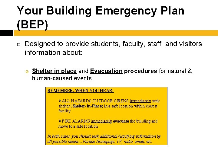 Your Building Emergency Plan (BEP) Designed to provide students, faculty, staff, and visitors information